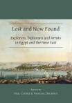 Lost and Found. Explorers, Diplomats and Artists in Egypt and the Near East