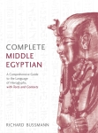 Complete Middle Egyptian: A Comprehensive Guide to the Language of Hieroglyphs (R. Bussmann)