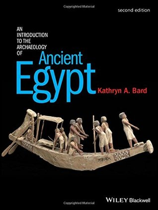 "K. Bard ""An Introduction to the Archaeology of Ancient Egypt"""