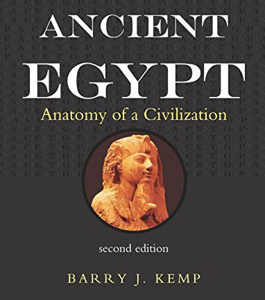 "B. Kemp ""Ancient Egypt: an Anatomy of a Civilization"""