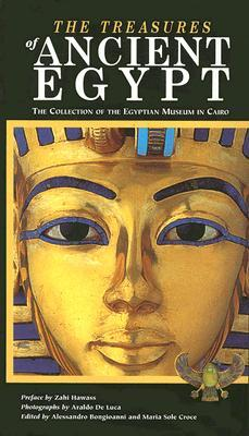 """Treasures of Ancient Egypt: The Collection of the Egyptian Museum in Cairo"""