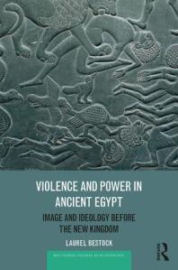 "L. Bestock ""Violence and Power in Ancient Egypt"""